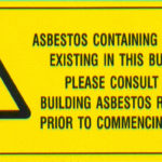 Asbestos Audits Queensland AAQ PL -Asbestos Containing Material Existing In This Building Sign